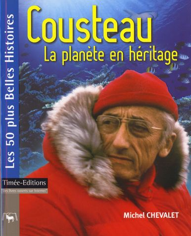 Biographie du Commandant Cousteau signée Michel Chevalet